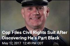 Cop Files Civil Rights Suit After Discovering He's Part Black