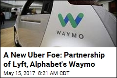 A New Uber Foe: Partnership of Lyft, Alphabet's Waymo