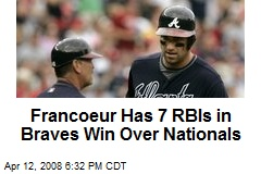 Francoeur Has 7 RBIs in Braves Win Over Nationals