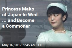 Princess Mako of Japan to Wed ... and Become a Commoner