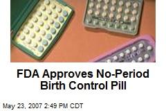 FDA Approves No-Period Birth Control Pill