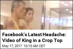 Facebook's Latest Headache: Video of King in a Crop Top