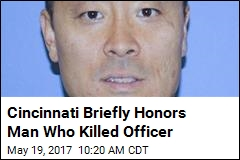 Cincinnati Briefly Honors Man Who Killed Officer