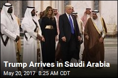 Trump Arrives in Saudi Arabia