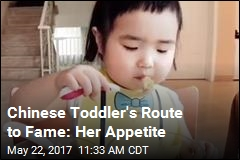 Chinese Toddler's Route to Fame: Her Appetite
