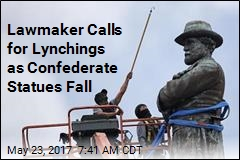 Lawmaker Calls for Lynchings as Confederate Statues Fall