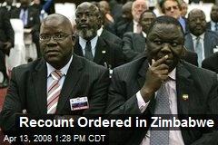 Recount Ordered in Zimbabwe