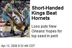 Short-Handed Kings Beat Hornets