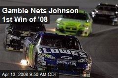 Gamble Nets Johnson 1st Win of '08