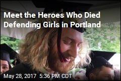 Meet the 'Heroes' Who Died Defending Girls in Portland