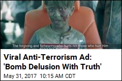 Viral Anti-Terrorism Ad: 'Bomb Delusion With Truth'