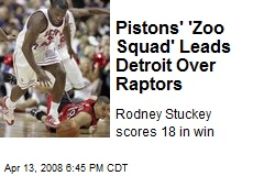 Pistons' 'Zoo Squad' Leads Detroit Over Raptors
