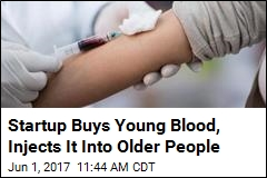 Startup Buys Young Blood, Injects It Into Older People