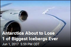 Antarctica About to Lose 1 of Biggest Icebergs Ever