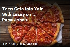 Teen Gets Into Yale With Essay on ... Pizza