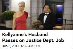 Kellyanne's Husband Passes on Justice Dept. Job