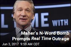 Bill Maher Drops Racial Slur in Real Time