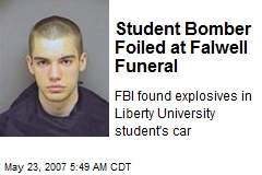 Student Bomber Foiled at Falwell Funeral