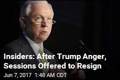 Sessions 'Offered to Resign' Amid Trump Tensions