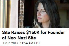 Site Raises $150K for Founder of Neo-Nazi Site