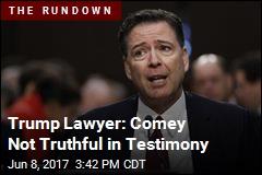 Trump Lawyer Attacks Comey's Testimony