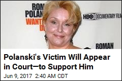 Polanski Victim to Appear in Court for First Time