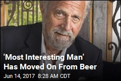 'Most Interesting Man' Has Moved On From Beer