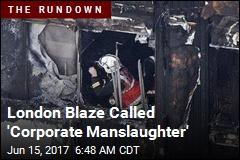 London Blaze Called 'Corporate Manslaughter'