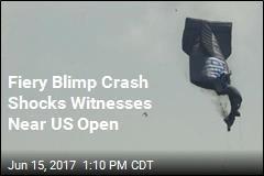 Blimp Catches Fire, Crashes Near US Open