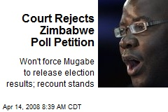 Court Rejects Zimbabwe Poll Petition
