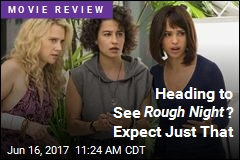 Heading to See Rough Night ? Expect Just That