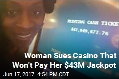 Woman Sues Casino That Won't Pay Her $43M Jackpot