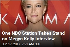One NBC Station Takes Stand on Megyn Kelly Interview