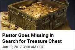 Pastor Goes Missing in Search for Treasure Chest