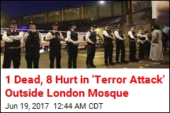 1 Dead, 8 Hurt in 'Terror Attack' Outside London Mosque