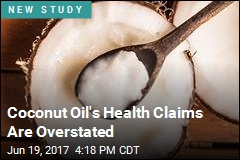 Coconut Oil's Health Claims Are Overstated