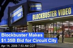 Blockbuster Makes $1.35B Bid for Circuit City