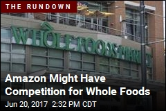 Amazon Might Have Competition for Whole Foods