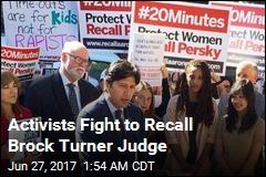 Campaign Seeks Recall of Brock Turner Judge
