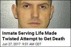 Killings Were Inmate's Twisted Attempt to Get Death Penalty
