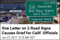 One Letter on 2 Road Signs Causes Grief for Calif. Officials