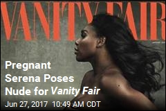 Pregnant Serena Poses Nude for Vanity Fair