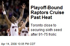Playoff-Bound Raptors Cruise Past Heat
