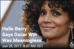 Halle Berry Says Oscar Win Was Meaningless
