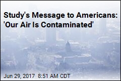 Study's Message to Americans: 'Our Air Is Contaminated'