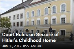 Court Rules on Seizure of Hitler's Childhood Home
