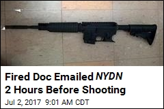 Fired Doc Emailed NYDN 2 Hours Before Shooting