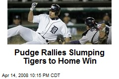 Pudge Rallies Slumping Tigers to Home Win
