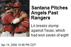 Santana Pitches Angels Past Rangers