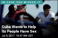 Cuba Wants to Help Its People Have Sex